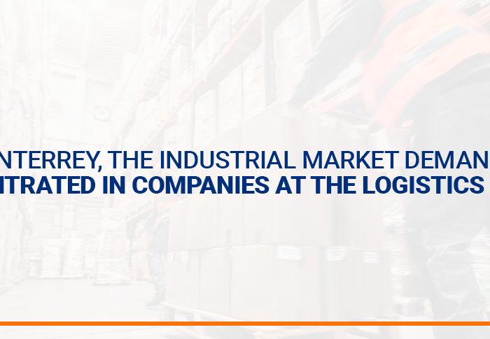 In Monterrey, the industrial market demand was concentrated in companies at the logistics sector