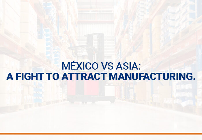 Mexico VS Asia: A fight to attract manufacturing