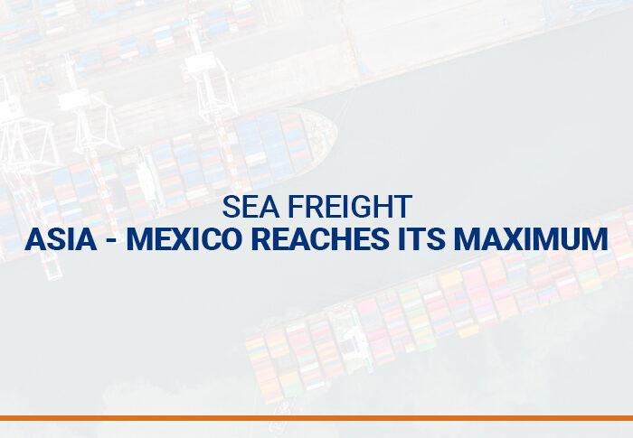 Sea freight Asia – Mexico reaches its maximum