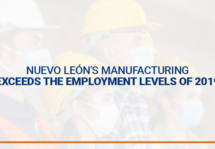 Nuevo León's manufacturing exceeds the employment levels of 2019.