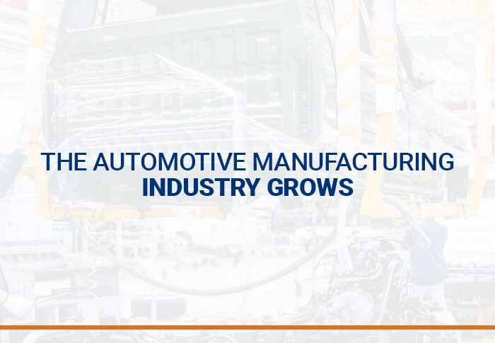 The automotive manufacturing industry grows