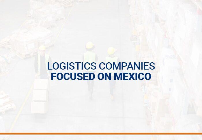 Logistics companies focused on Mexico
