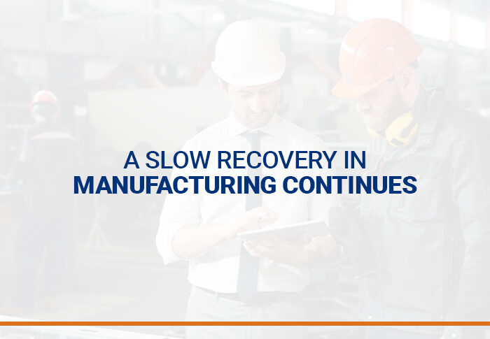 A slow recovery in manufacturing continues