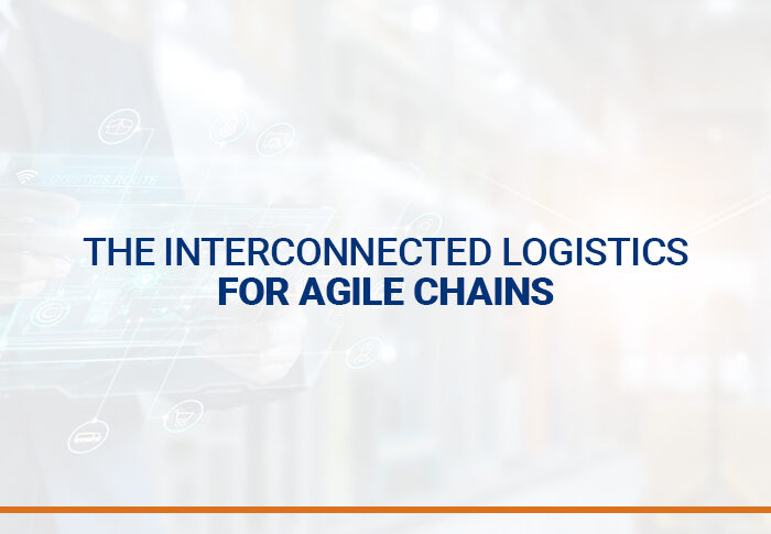 The interconnected logistics for agile chains