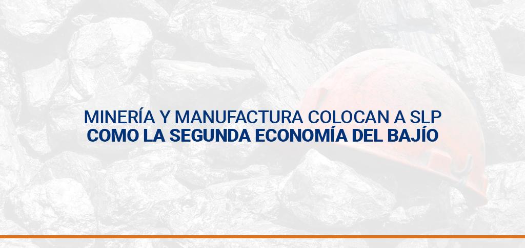 Minería y manufactura colocan a SLP como la segunda economía del Bajío
