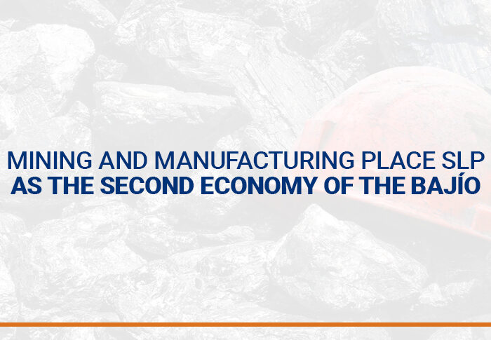 Mining and manufacturing place SLP as the second economy of the Bajío