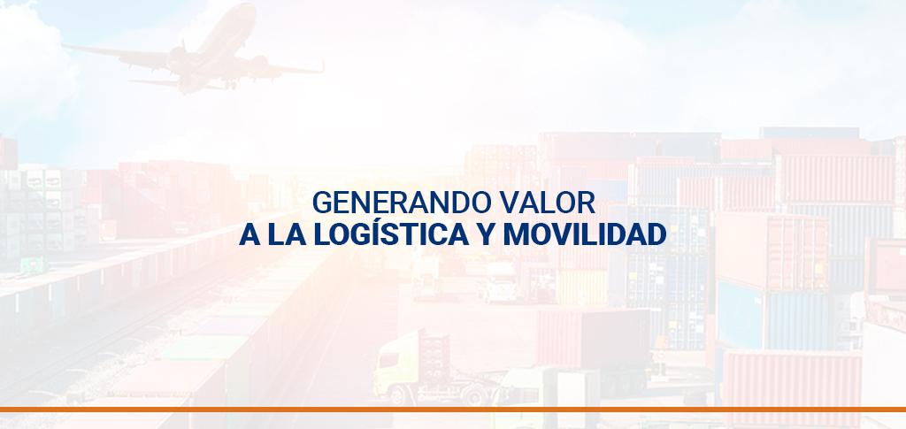 Generando valor a la logística y movilidad
