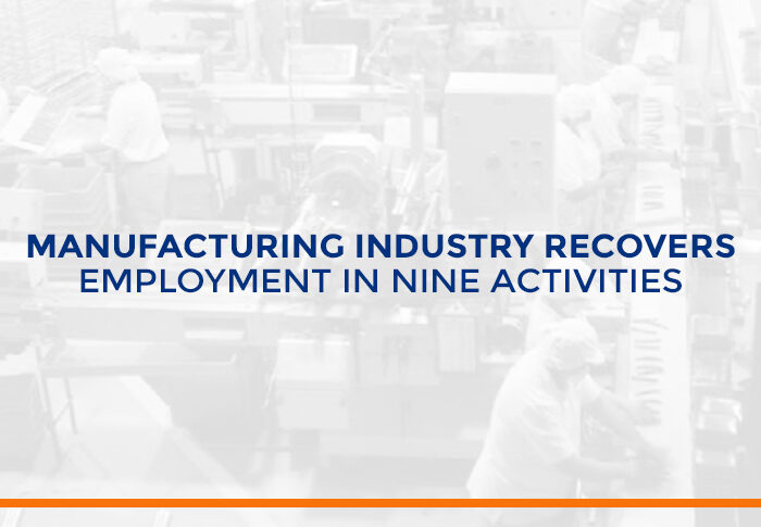 Manufacturing industry recovers employment in nine activities