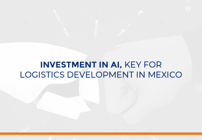 Investment in AI, key for logistics development in Mexico