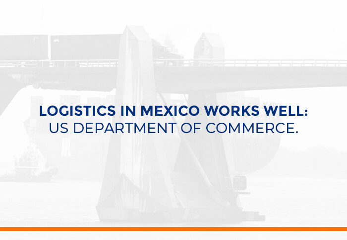 Logistics in Mexico works well: US Department of Commerce