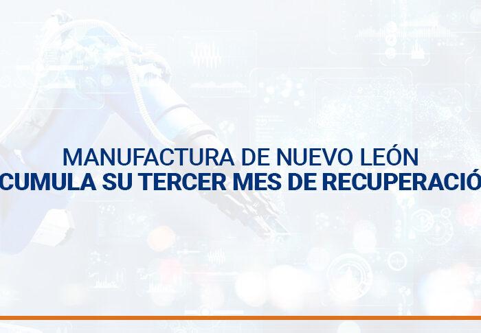 Manufactura de Nuevo León acumula su tercer mes de recuperación