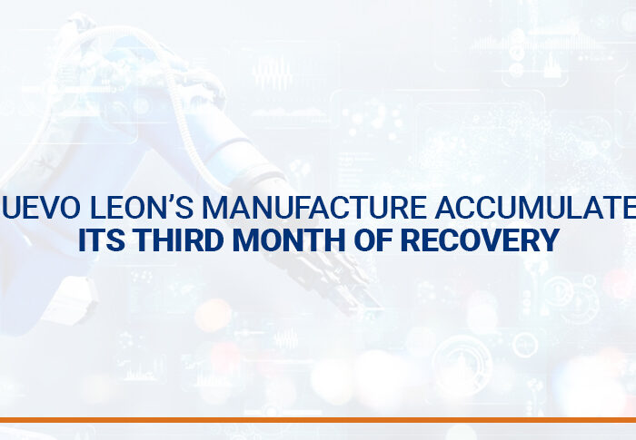 Nuevo Leon's manufacture accumulates its third month of recovery