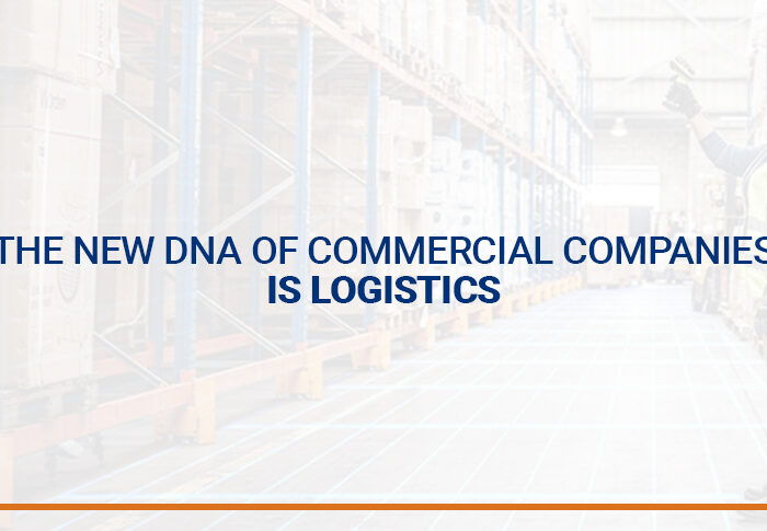 The new DNA of commercial companies is logistics