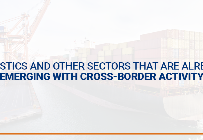 Logistics and other sectors that are already emerging with cross-border activity