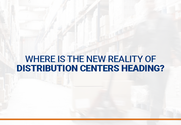 Where is the new reality of distribution centers heading?